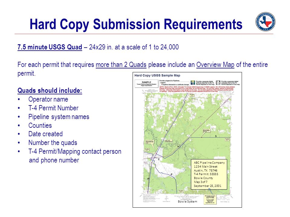 Hard Copy Submission Requirements 7.5 minute USGS Quad – 24x29 in. at a scale of 1 to 24,000 For each permit that requires more than 2 Quads please in