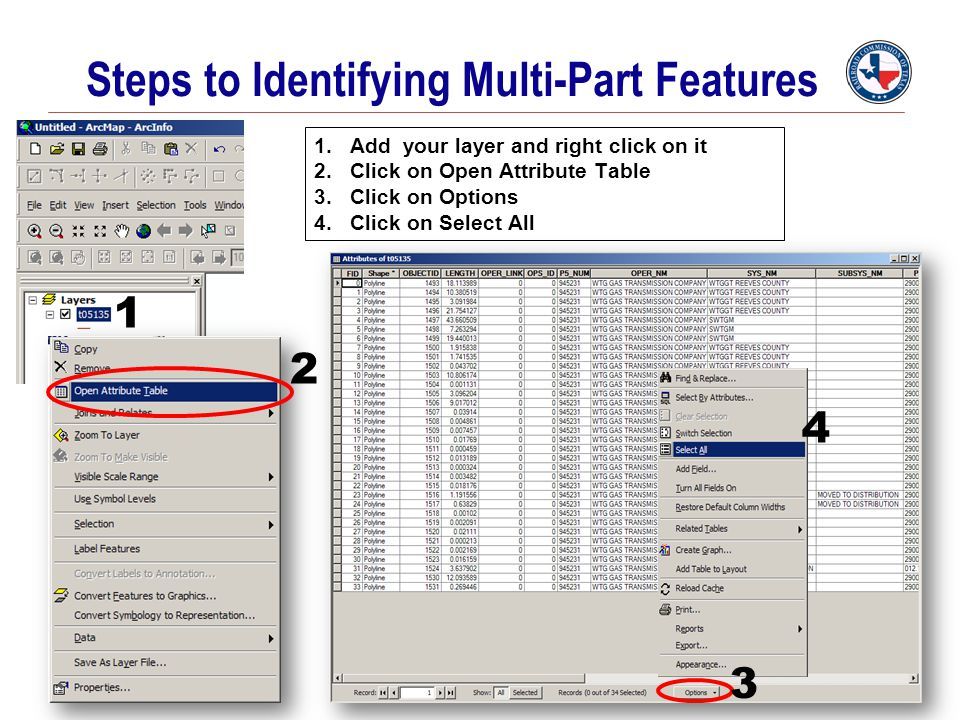 Steps to Identifying Multi-Part Features 1.Add your layer and right click on it 2.Click on Open Attribute Table 3.Click on Options 4.Click on Select A
