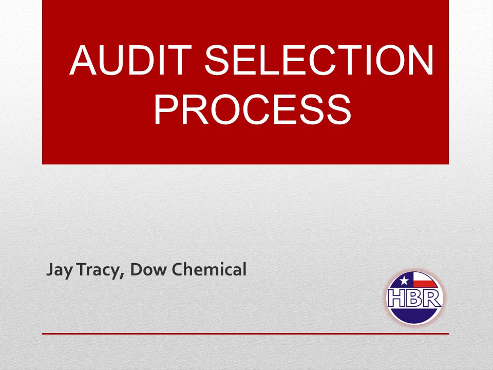 AUDIT SELECTION PROCESS Jay Tracy, Dow Chemical