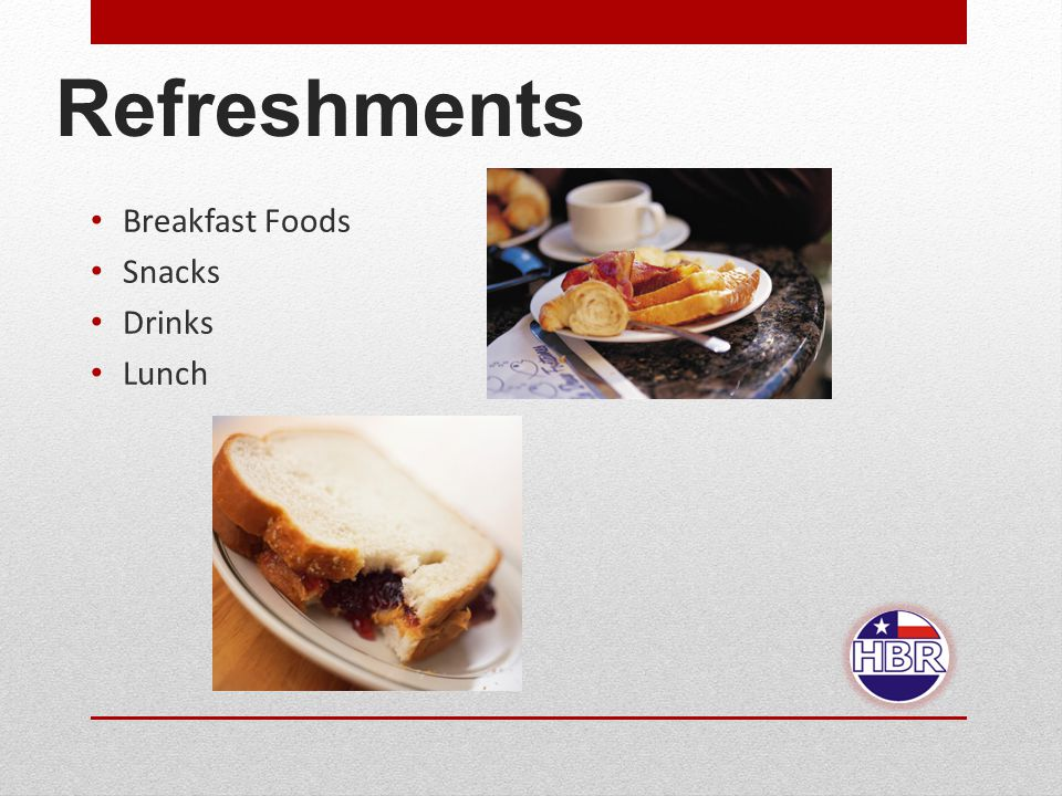 Refreshments Breakfast Foods Snacks Drinks Lunch