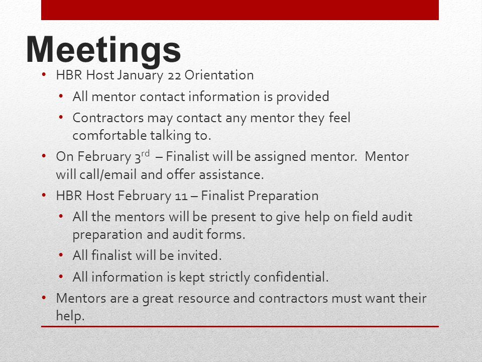 Meetings HBR Host January 22 Orientation All mentor contact information is provided Contractors may contact any mentor they feel comfortable talking to.