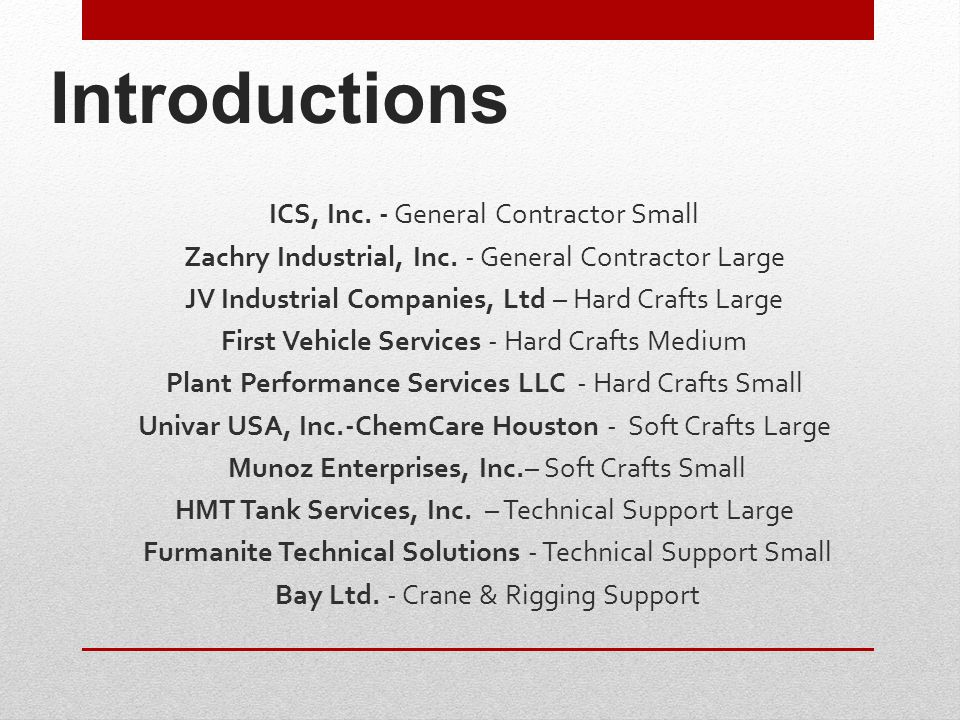 Introductions ICS, Inc. - General Contractor Small Zachry Industrial, Inc.