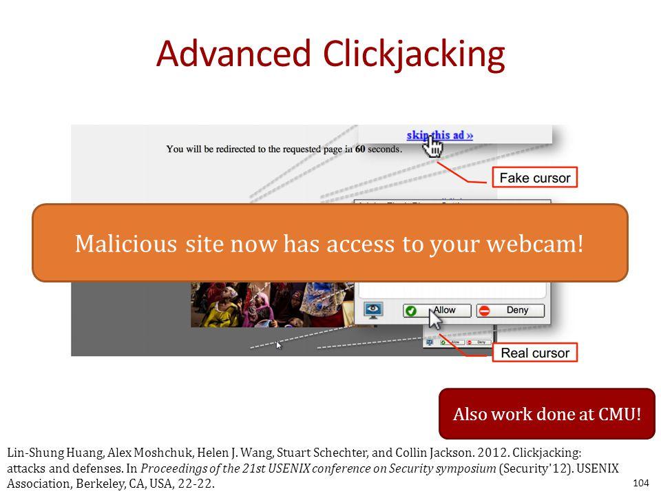 Advanced Clickjacking 104 Lin-Shung Huang, Alex Moshchuk, Helen J.