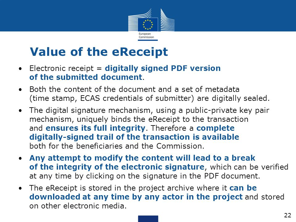 Value of the eReceipt Electronic receipt = digitally signed PDF version of the submitted document. Both the content of the document and a set of metad