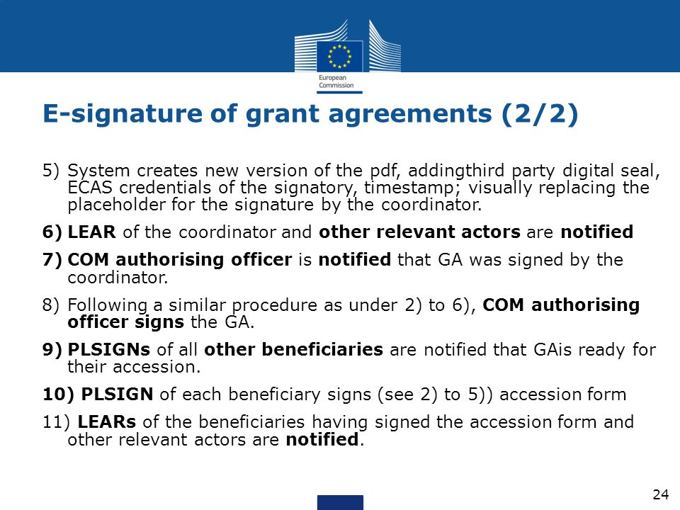 E-signature of grant agreements (2/2) 5)System creates new version of the pdf, addingthird party digital seal, ECAS credentials of the signatory, time