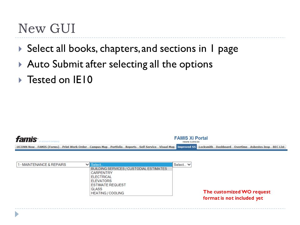 New GUI  Select all books, chapters, and sections in 1 page  Auto Submit after selecting all the options  Tested on IE10 The customized WO request format is not included yet