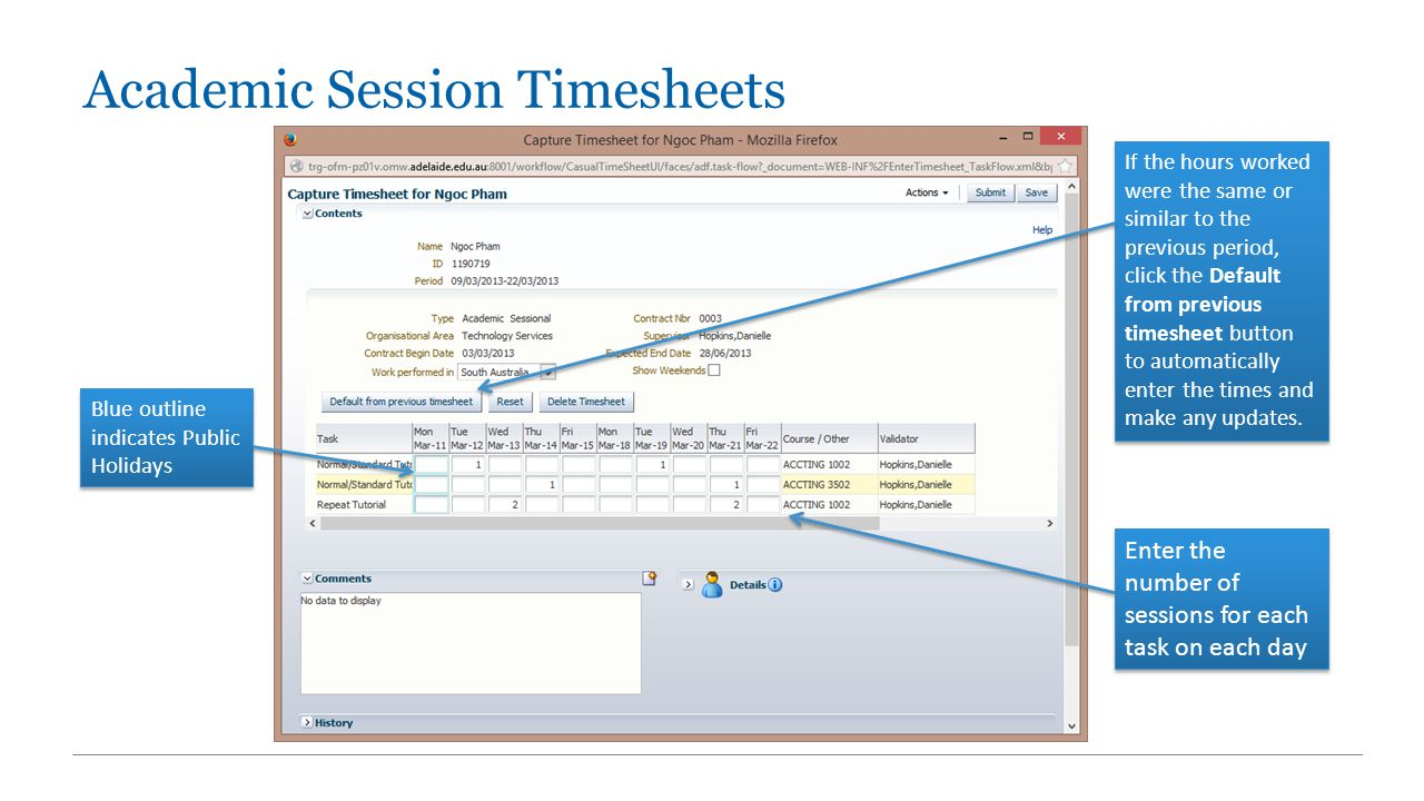 Academic Session Timesheets Blue outline indicates Public Holidays Enter the number of sessions for each task on each day If the hours worked were the