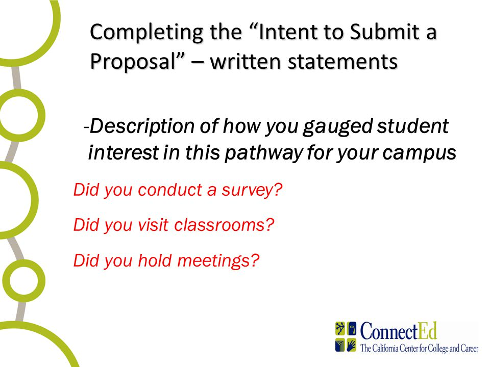 "Completing the ""Intent to Submit a Proposal"" – written statements -Description of how you gauged student interest in this pathway for your campus Did"