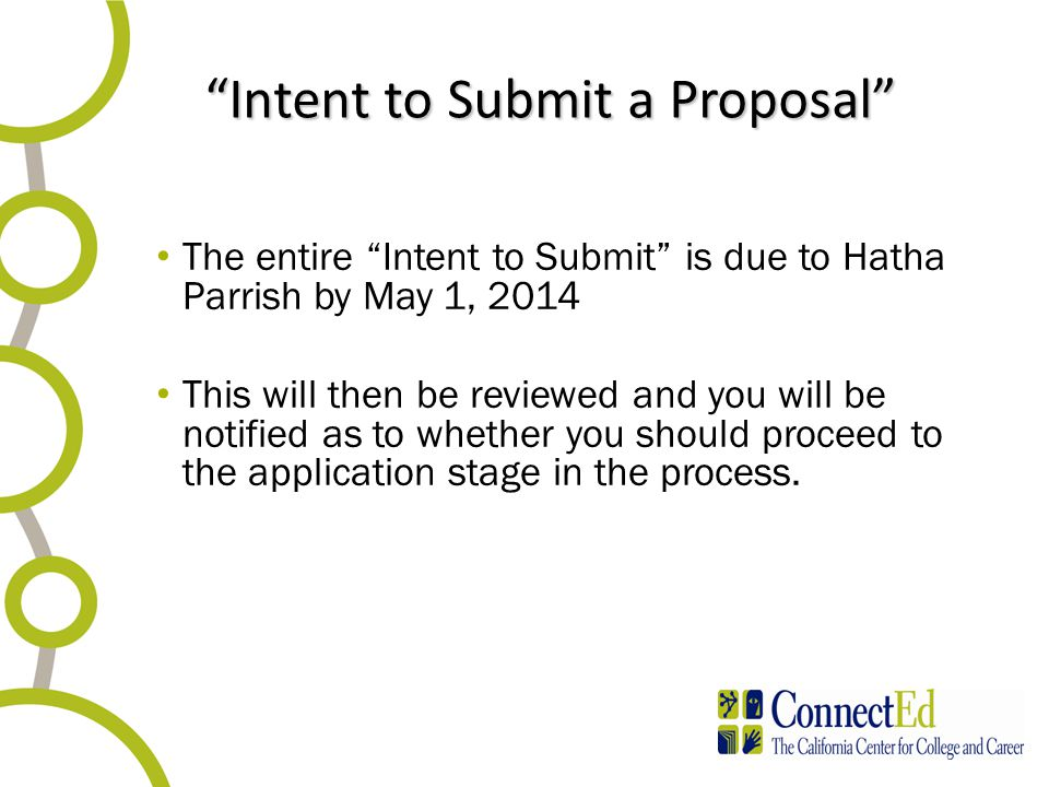 """Intent to Submit a Proposal"" ""Intent to Submit a Proposal"" The entire ""Intent to Submit"" is due to Hatha Parrish by May 1, 2014 This will then be rev"