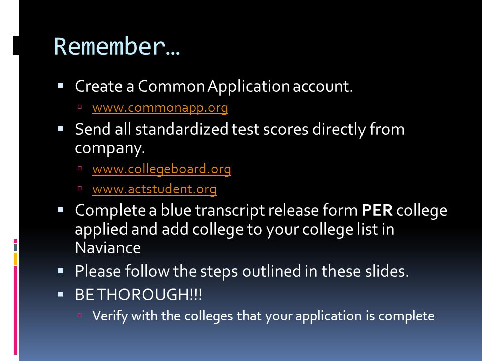 Remember…  Create a Common Application account.