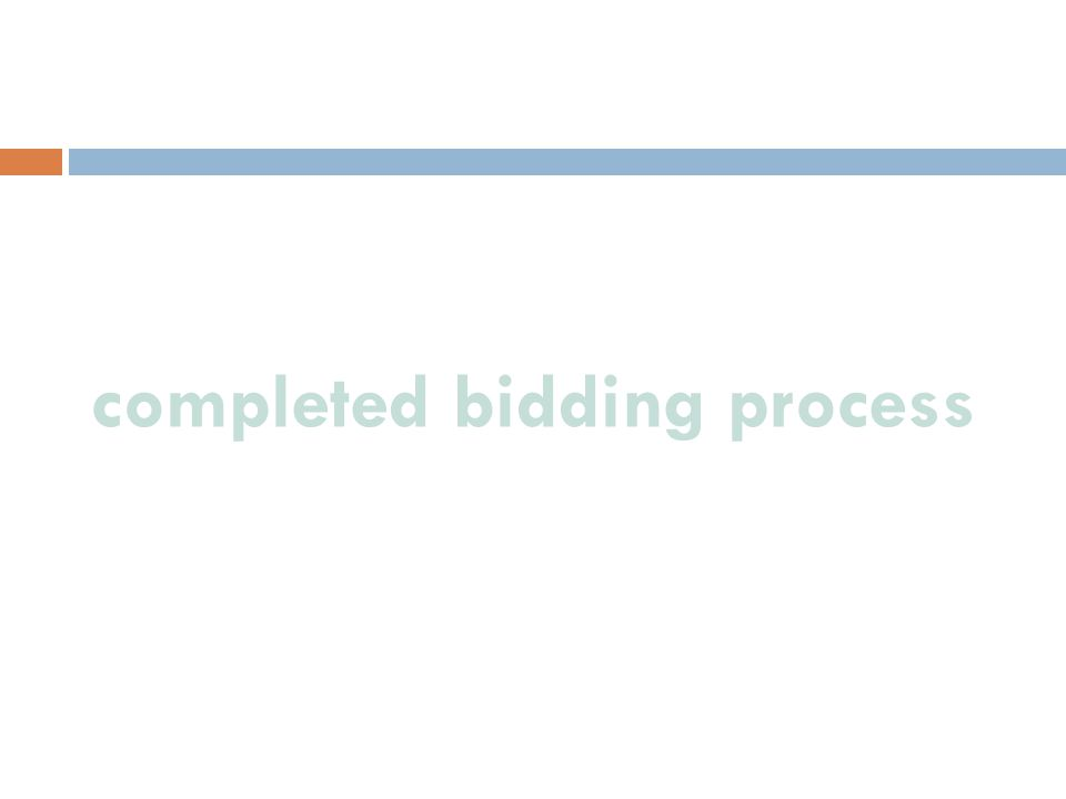 completed bidding process