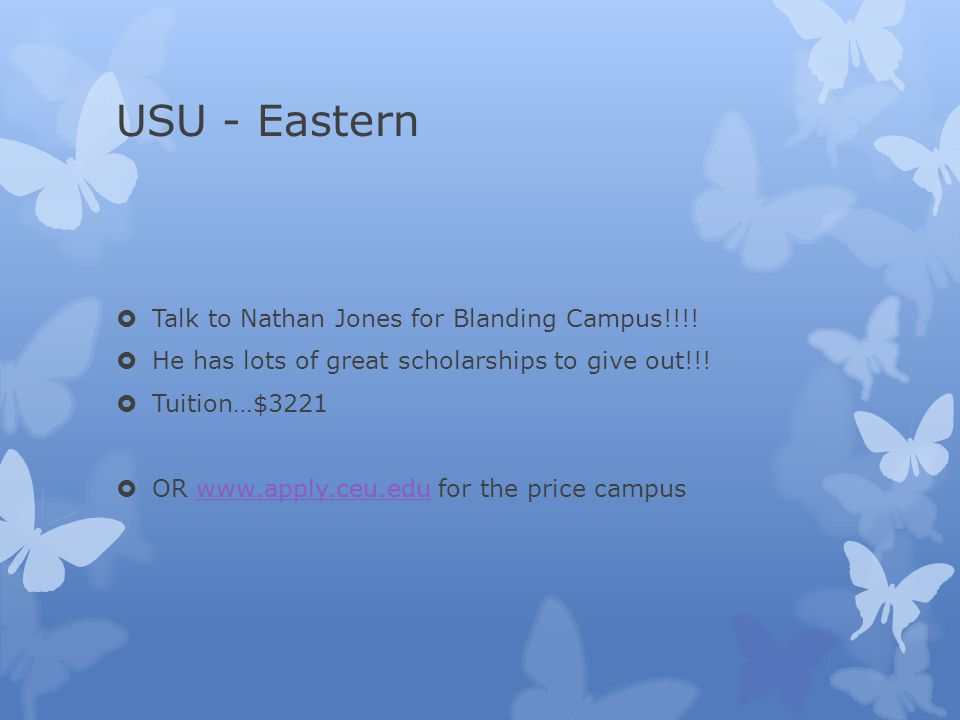 USU - Eastern  Talk to Nathan Jones for Blanding Campus!!!.