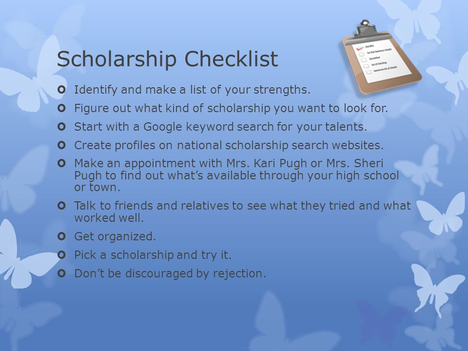 Scholarship Checklist  Identify and make a list of your strengths.