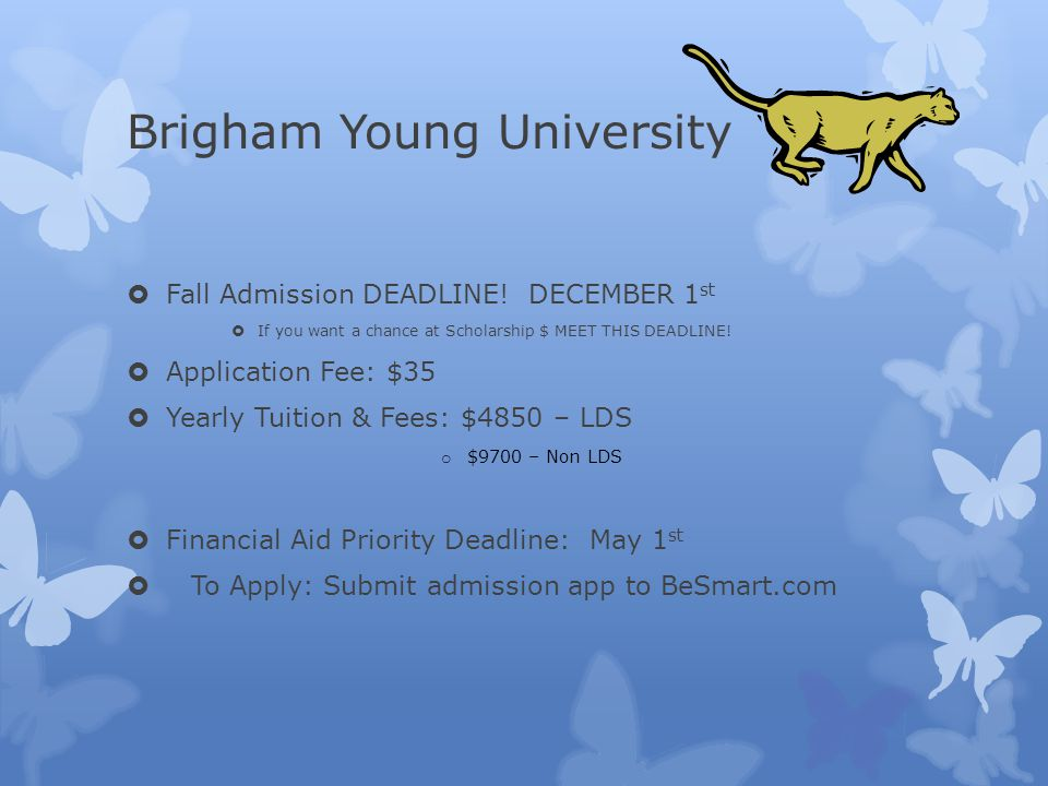 Brigham Young University  Fall Admission DEADLINE.