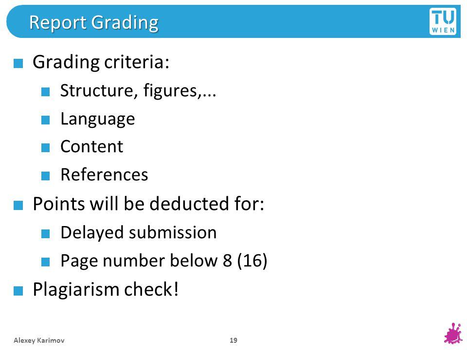 Report Grading Grading criteria: Structure, figures,...