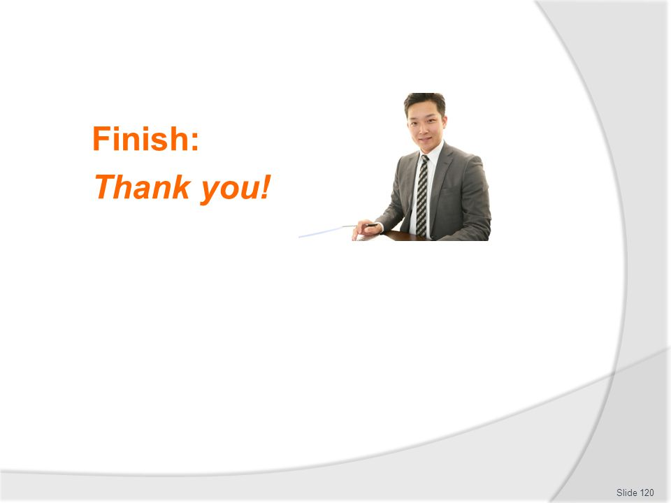 Finish: Thank you! Slide 120