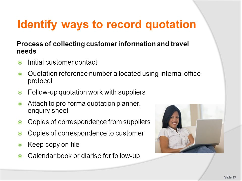Identify ways to record quotation Process of collecting customer information and travel needs  Initial customer contact  Quotation reference number