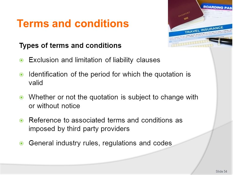 Terms and conditions Types of terms and conditions  Exclusion and limitation of liability clauses  Identification of the period for which the quotat