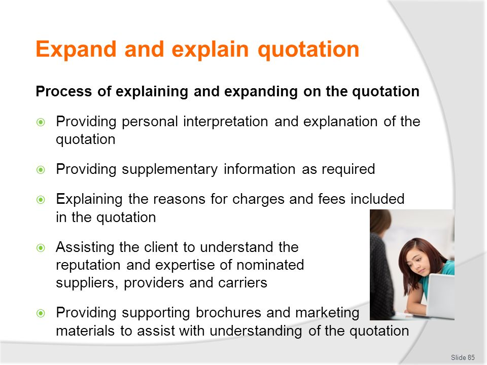 Expand and explain quotation Process of explaining and expanding on the quotation  Providing personal interpretation and explanation of the quotation