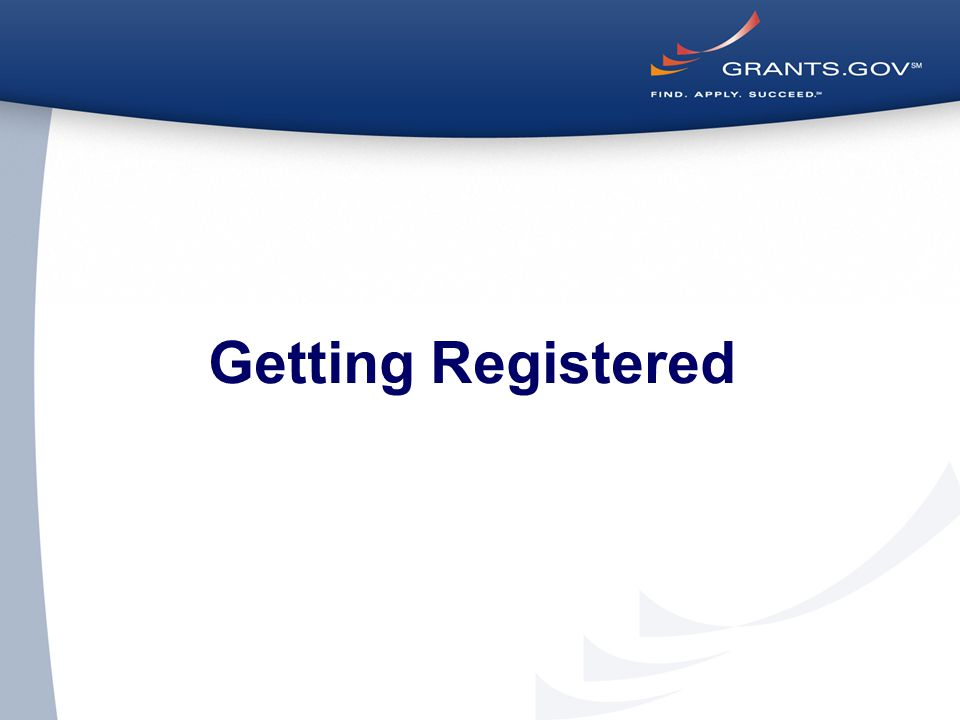 4 Get Registered - Registering with Grants.gov to be an AOR