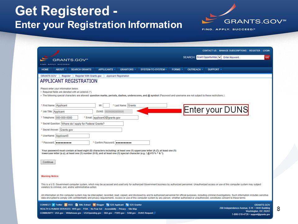8 Get Registered - Enter your Registration Information Enter your DUNS