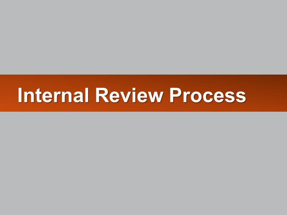 Purpose of the Institutional Review Grants and contracts are made to the institution.