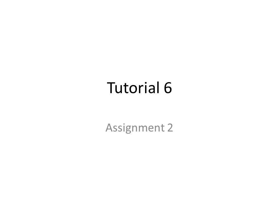 Tutorial 6 Assignment 2