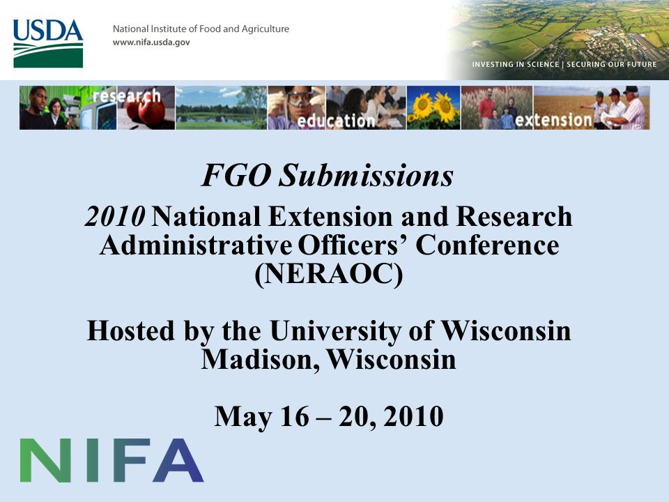 FGO Submissions 2010 National Extension and Research Administrative Officers' Conference (NERAOC) Hosted by the University of Wisconsin Madison, Wisconsin May 16 – 20, 2010