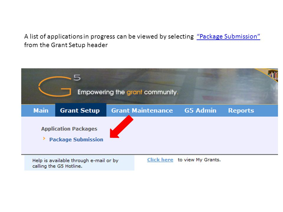 A list of applications in progress can be viewed by selecting Package Submission from the Grant Setup header Package Submission