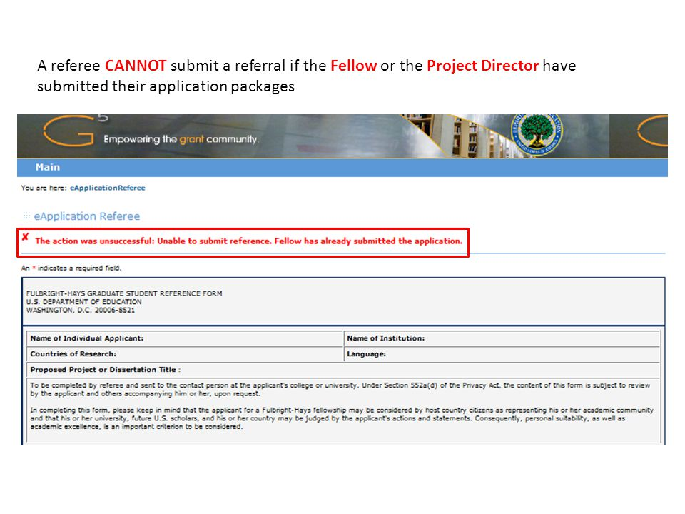 A referee CANNOT submit a referral if the Fellow or the Project Director have submitted their application packages