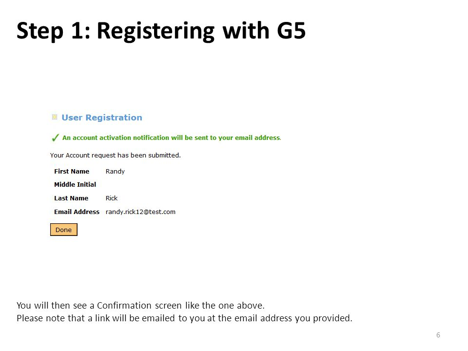 6 Step 1: Registering with G5 You will then see a Confirmation screen like the one above.