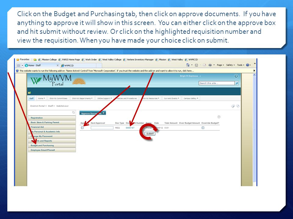 Approvals: This is the email your budget administrator receives, this is a email notification only.