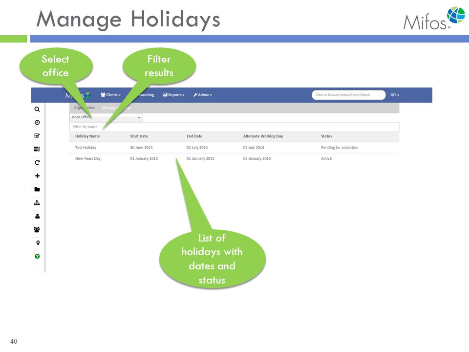 40 Manage Holidays Select office Filter results List of holidays with dates and status