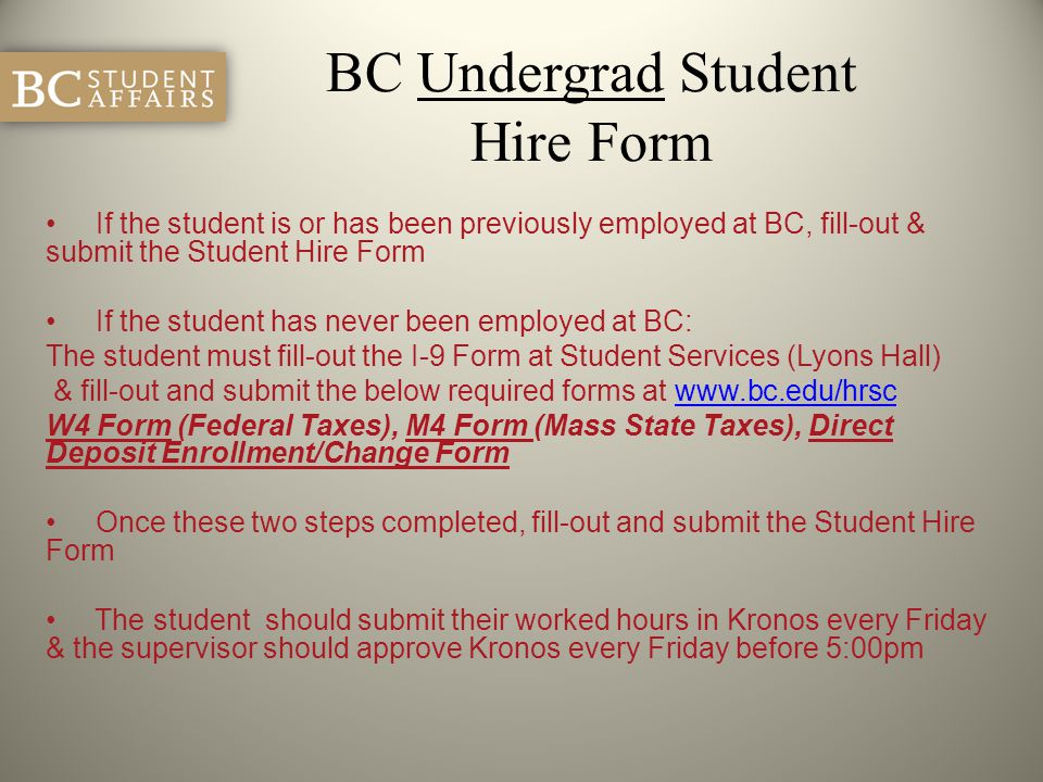BC Undergrad Student Hire Form If the student is or has been previously employed at BC, fill-out & submit the Student Hire Form If the student has nev