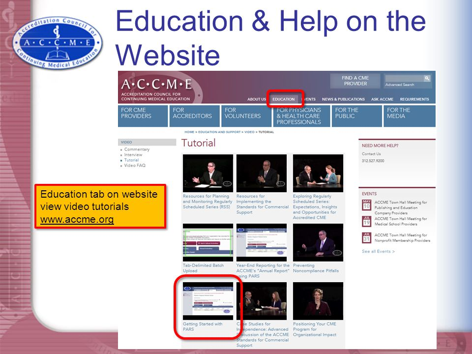 Education & Help on the Website Education tab on website view video tutorials www.accme.org Education tab on website view video tutorials www.accme.or