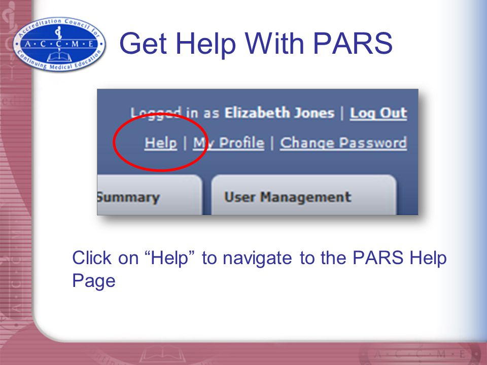 """Get Help With PARS Click on """"Help"""" to navigate to the PARS Help Page"""