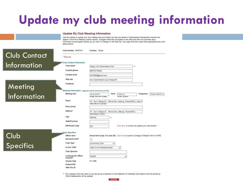Update my club meeting information Club Contact Information Meeting Information Club Specifics