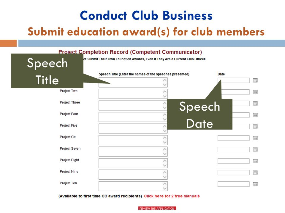 Conduct Club Business Submit education award(s) for club members Speech Date Speech Title
