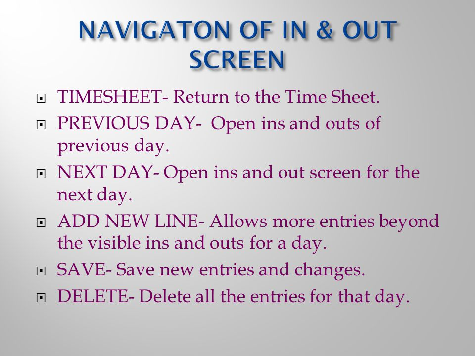  TIMESHEET- Return to the Time Sheet.  PREVIOUS DAY- Open ins and outs of previous day.