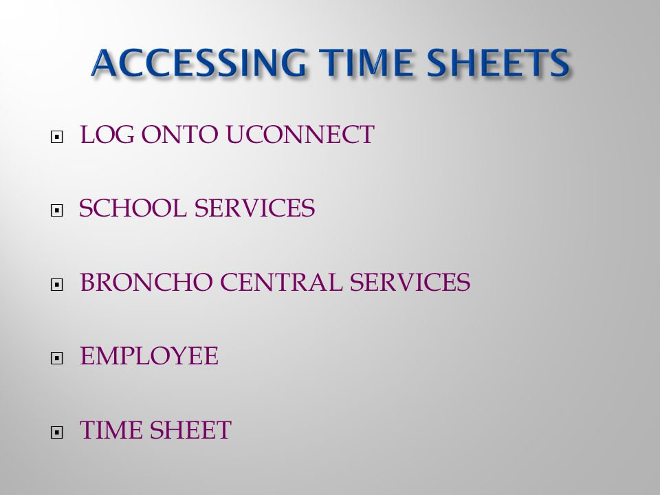  LOG ONTO UCONNECT  SCHOOL SERVICES  BRONCHO CENTRAL SERVICES  EMPLOYEE  TIME SHEET