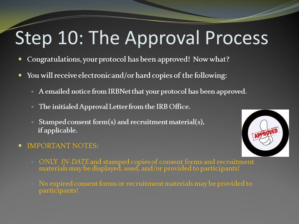 Step 10: The Approval Process Congratulations, your protocol has been approved.
