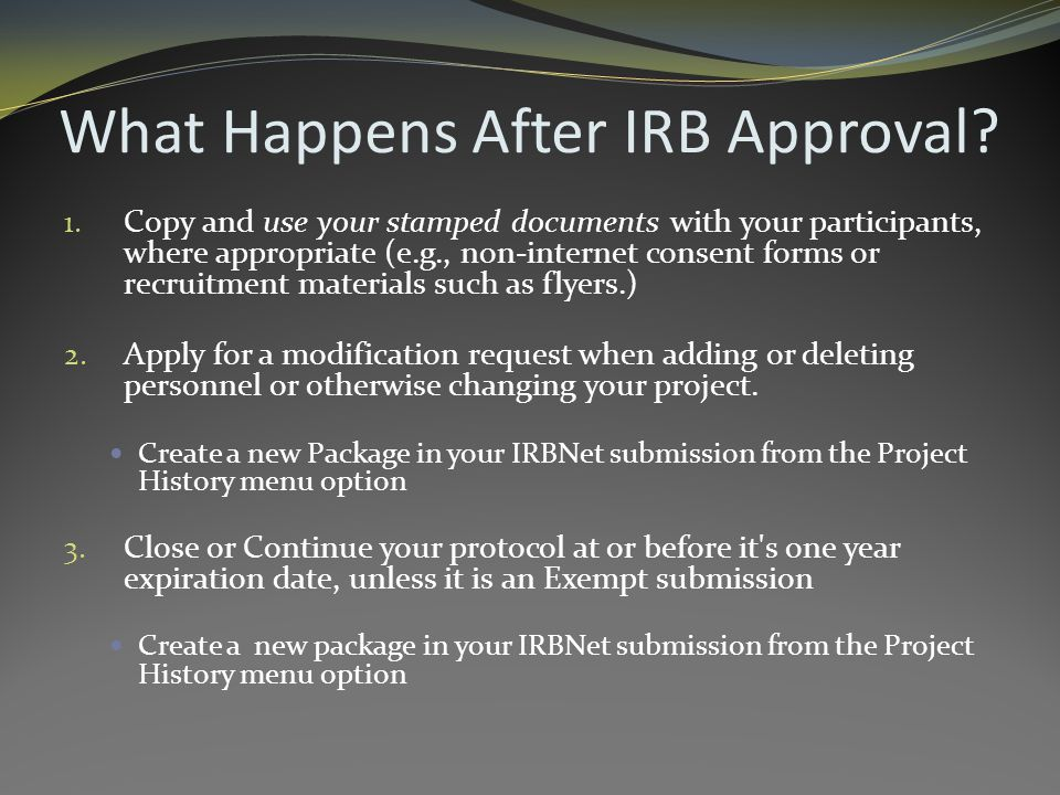 What Happens After IRB Approval. 1.