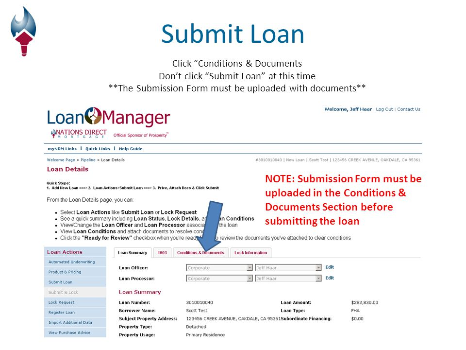 Click Conditions & Documents Don't click Submit Loan at this time **The Submission Form must be uploaded with documents** Submit Loan NOTE: Submission Form must be uploaded in the Conditions & Documents Section before submitting the loan