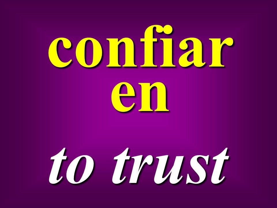 confiar en to trust