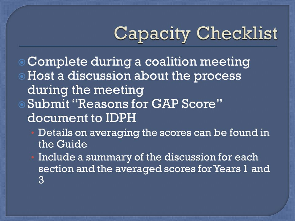 " Complete during a coalition meeting  Host a discussion about the process during the meeting  Submit ""Reasons for GAP Score"" document to IDPH Detai"