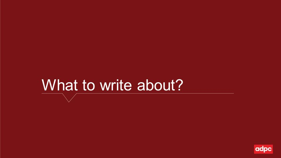What to write about?