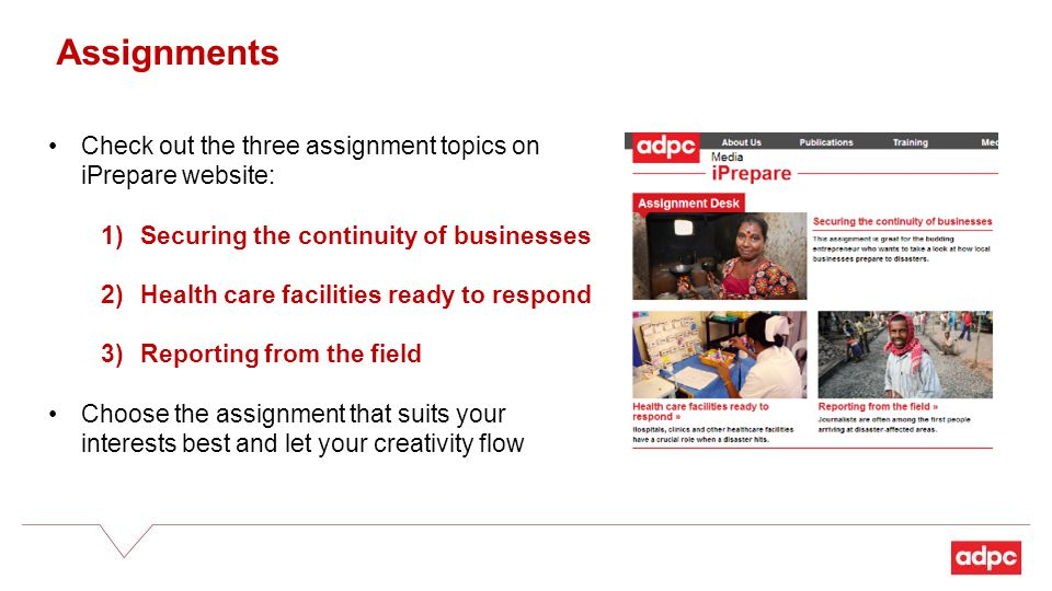 Assignments Check out the three assignment topics on iPrepare website: 1)Securing the continuity of businesses 2)Health care facilities ready to respo