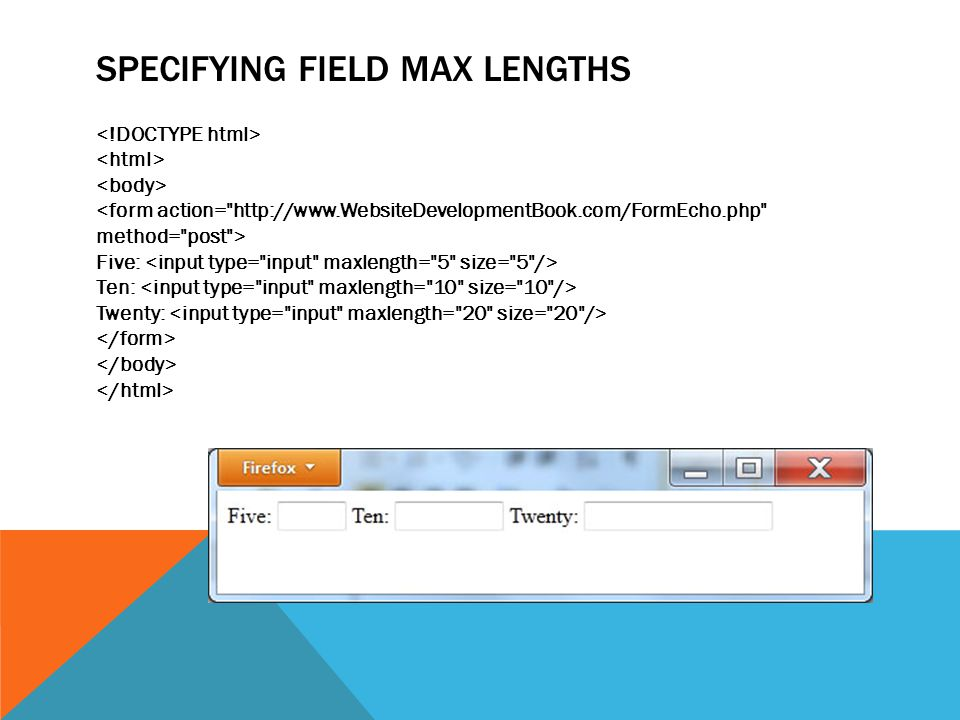 SPECIFYING FIELD MAX LENGTHS Five: Ten: Twenty: