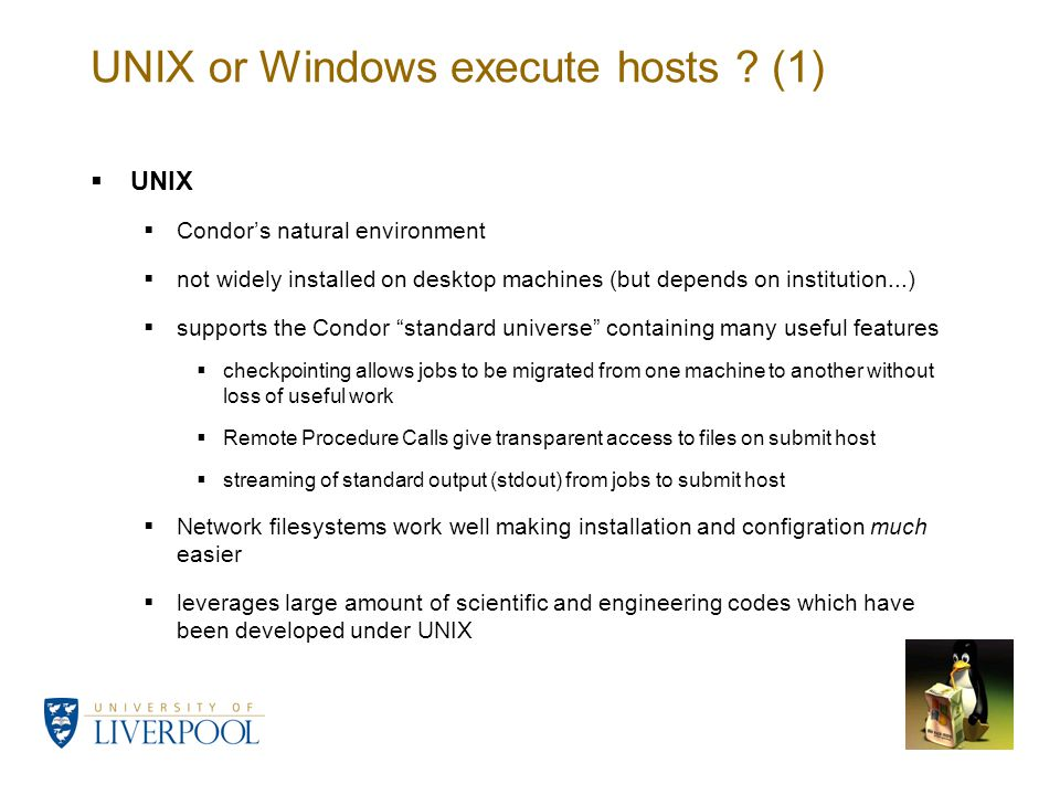 UNIX or Windows execute hosts .