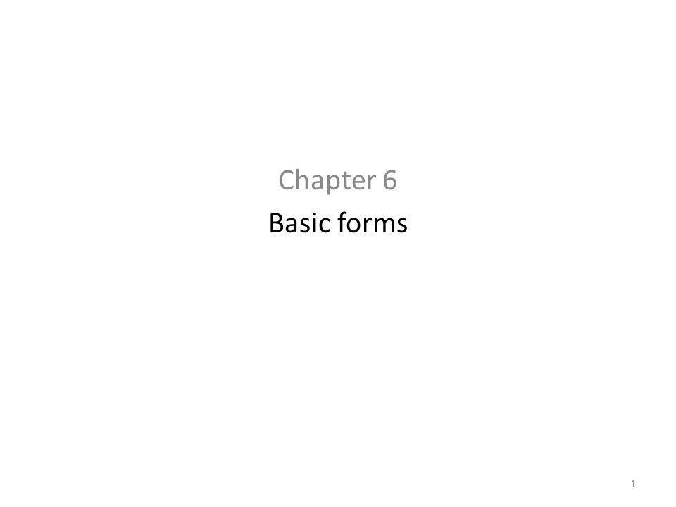 Chapter 6 Basic forms 1